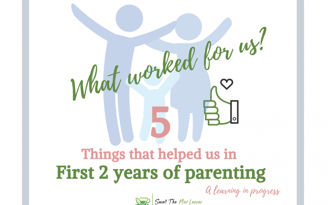 5 Things that Helped us in the First Two Years of Parenting