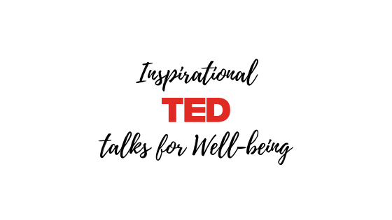8 Ted Talks for Wellness and Inspiration