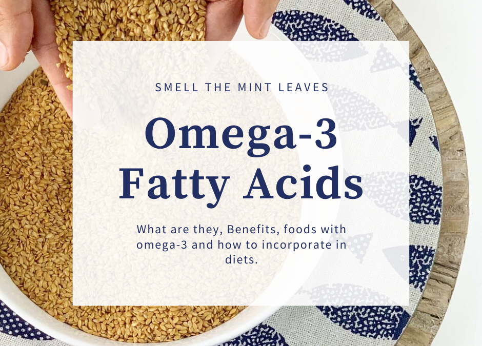 Omega-3 fatty acids: Benefits, Vegan Sources, and more!