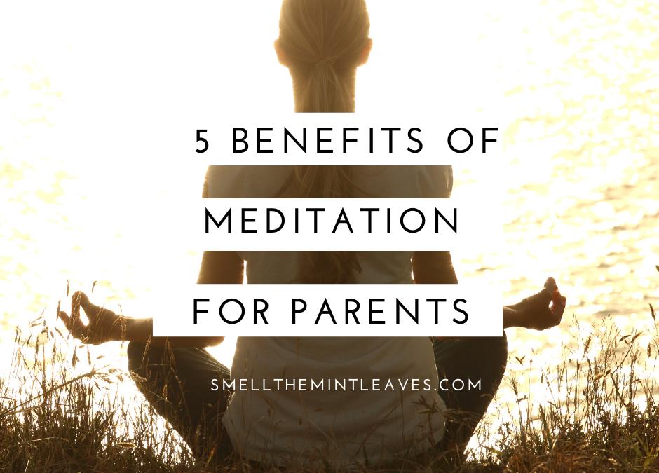 Benefits of Meditation for Parents