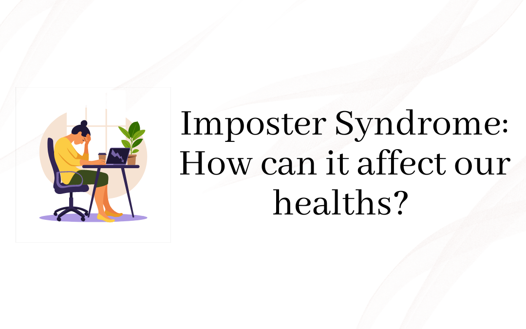 How can Imposter Syndrome affect our healths?